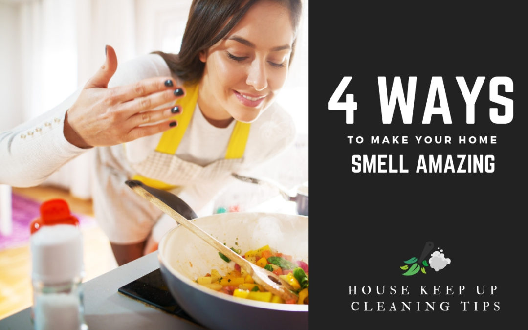 4 Ways to Make Your Home Smell Good!