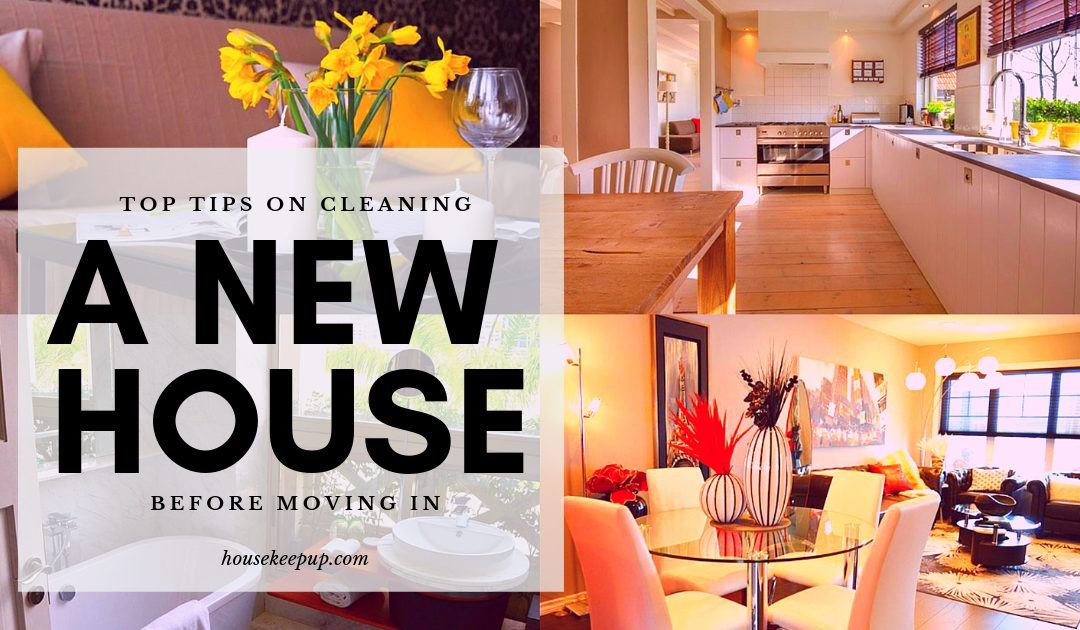 Top Tips On Cleaning A New House Before Moving In